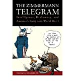 img - for By Thomas Boghardt The Zimmermann Telegram: Intelligence, Diplomacy, and America's Entry into World War I book / textbook / text book