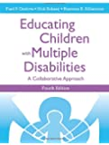 Educating Children with Multiple Disabilities: A Collaborative Approach, Fourth Edition