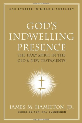 God's Indwelling Presence: The Holy Spirit in the Old and New Testaments (New American Commentary Studies in Bible & Theology) (The God Of The Old Testament compare prices)