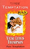 Pure Temptation (0263823717) by Vicki Lewis Thompson