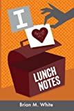img - for I love lunch notes book / textbook / text book