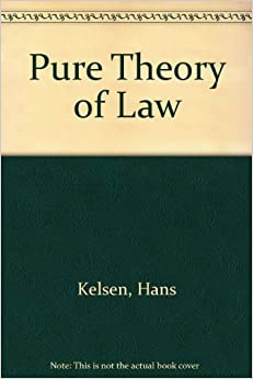 kelsons pure theory of law Continue reading hans kelsen – normative theory (grundnorm) – jurisprudence notes  normative theory  pure theory of law.