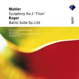 Mahler : Symphony No.1, 'Titan' & Reger : Ballet Suite - Apex