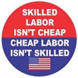 (3) Skilled Labor Isn't Cheap Cheap Labor Isn't Skilled Funny Hard Hat / Helmet Stickers