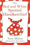 The Red and White Spotted Handkerchief