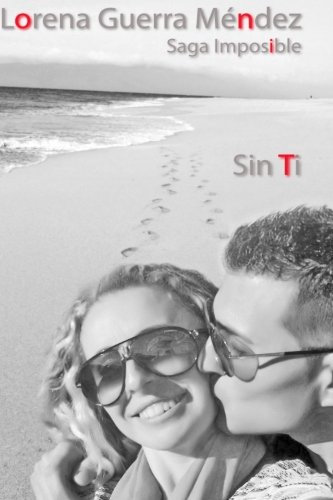 Sin Ti: Volume 3 (Saga Imposible)