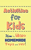 Activities for Kids: How To Make Homemade Toys and YAY!
