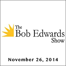The Bob Edwards Show, Phil Ramone, Les Paul, and Buck O'Neil, November 26, 2014  by Bob Edwards Narrated by Bob Edwards