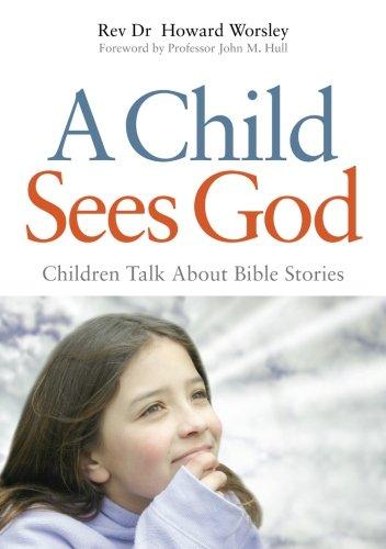 孩子看到上帝: 孩子们谈论圣经故事