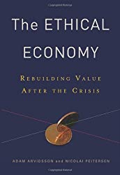 The Ethical Economy - Rebuilding Value After the Crisis