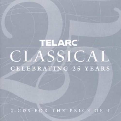 Telarc Celebrating 25 Years: Classic Collect by Telarc Celebrating 25 Years: Classical Collection