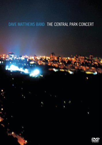 Dave Matthews Band - Dave Matthews Band - The Central Park Concert - Zortam Music