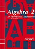 img - for Saxon Algebra 2: An Incremental Development, 2nd Edition book / textbook / text book