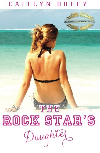The Rockstar's Daughter: (Treadwell Academy Series #1)