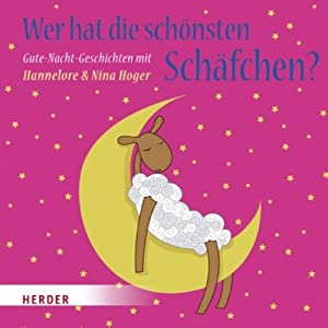 Wer hat die schönsten Schäfchen. Gute-Nacht-Geschichten mit Hannelore & Nina Hoger Hörbuch