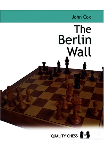 Berlin Wall Chess : The berlin wall variation that brought down kasparov