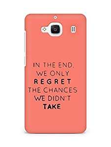 AMEZ we only regret the chances we didnt take Back Cover For Xiaomi Redmi 2 Prime