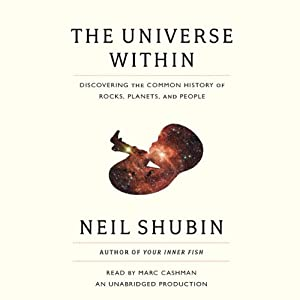 The Universe Within: Discovering the Common History of Rocks, Planets, and People | [Neil Shubin]