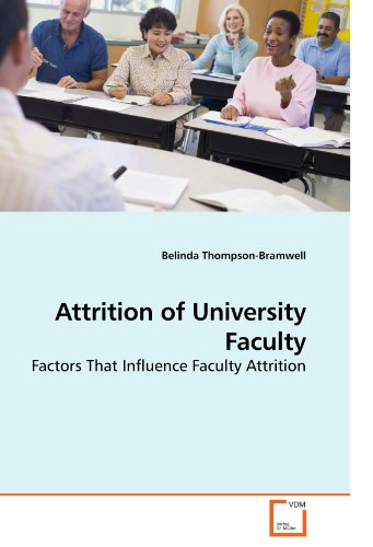 Attrition of University Faculty: Factors That Influence Faculty Attrition PDF