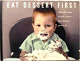 Eat Dessert First (And Other Ways to take a recess from being a grown-up)