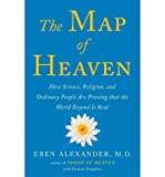 How Science, Religion, and Ordinary People Are Proving the Afterlife The Map of Heaven (Hardback) - Common