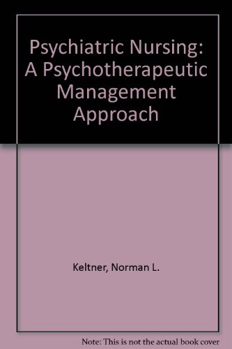 Psychiatric Nursing: A Psychotherapeutic Management Approach