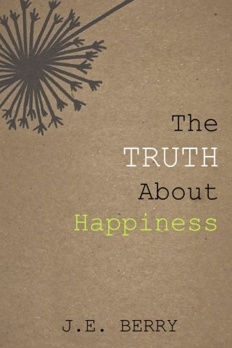 The Truth About Happiness: Exchanging the falsehood of happiness for Christ's lasting joy