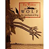 Wolf the Mechanical Dog (0001847929) by Weldon, Fay