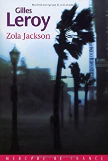 Zola Jackson, Leroy, Gilles