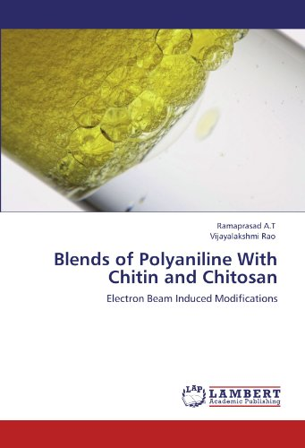 Blends of Polyaniline With Chitin and Chitosan: Electron Beam Induced Modifications PDF
