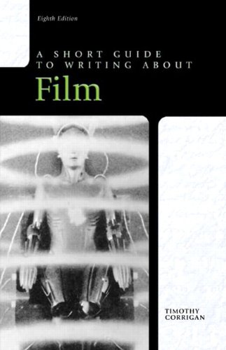 Short Guide to Writing about Film, 8th Edition (Short...