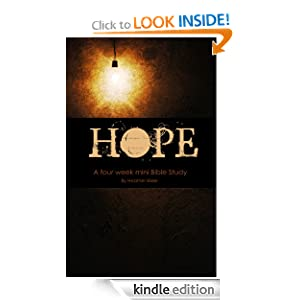 Hope - Four Week Mini Bible Study (Becoming Press Mini Bible Studies) Heather Bixler
