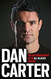 Dan Carter: The Autobiography of an All Blacks Legend