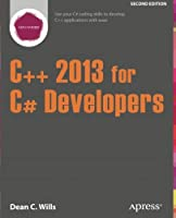 C++ 2013 for C# Developers, 2nd Edition Front Cover