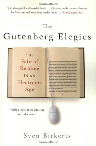 The Gutenberg Elegies: The Fate of Reading in an...