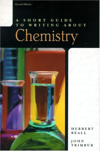 A Short Guide to Writing about Chemistry (2nd Edition), by Herbert Beall, John Trimbur