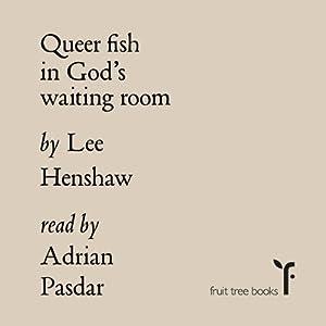 Queer Fish in God's Waiting Room Audiobook