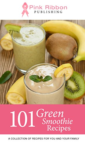 Green Smoothie: 101 Green Smoothie Recipes (Green Smoothie, Green Smoothie Cleanse, Green Smoothie Recipes, 10 Day Green Smoothie Cleanse, Green Smoothies) by Pink Ribbon Publishing
