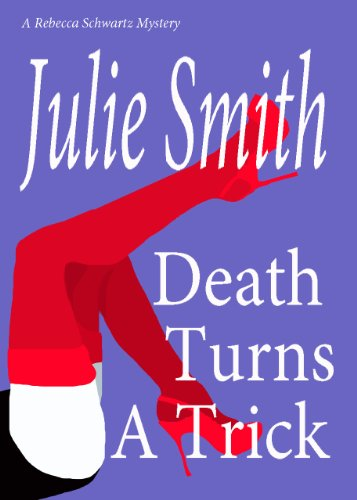 Death Turns A Trick : A Romantic and Humorous San Francisco Cozy (Rebecca Schwartz Mystery Series Book 1) (The Rebecca Schwartz Series)