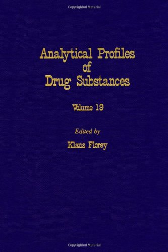 Profiles of Drug Substances, Excipients and Related Methodology Volume 19 (Analytical Profiles of Drug Substances, Excipients, and Related Methodology)