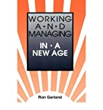 img - for Working and Managing in a New Age (Paperback) - Common book / textbook / text book