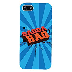 ColourCrust Apple iPhone 5S Mobile Phone Back Cover With Sadda Haq Quirky - Durable Matte Finish Hard Plastic Slim Case