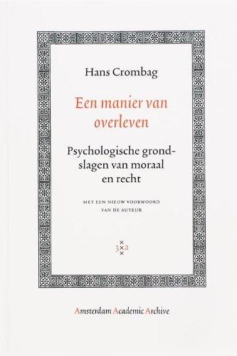 Een Manier Van Overleven: Psychologische Grondslagen Van Moraal En Recht (Dutch Edition)