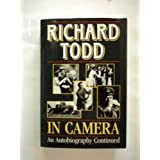Richard Todd. In Camera. An Autobiography Continued.by Richard Todd