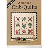 img - for Remember Me: American Crib Quilts book / textbook / text book
