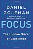 Focus: The Hidden Driver of Excellence (0062114867) by Goleman, Daniel