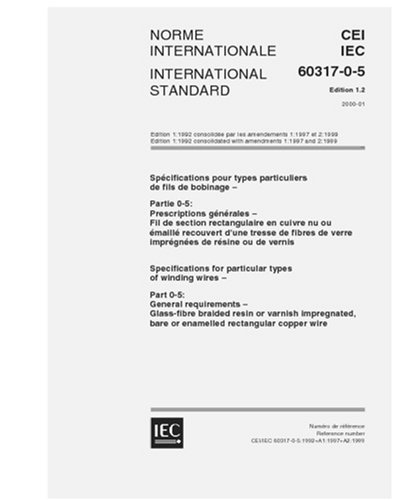 Iec 60317-0-5 Ed. 1.2 B:2000, Specifications For Particular Types Of Winding Wires - Part 0-5: General Requirements - Glass-Fibre Braided Resin Or ... Bare Or Enamelled Rectangular Copper Wire