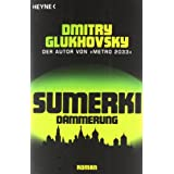 "Sumerki - D�mmerung: Romanvon ""Dmitry Glukhovsky"""