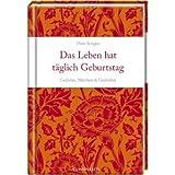 Image de Das Leben hat täglich Geburtstag: Gedichte, Märchen & Gedanken