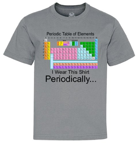 I Wear this Shirt Periodically Periodic Table of Element Youth T-Shirt Sport Grey Large (14-16)